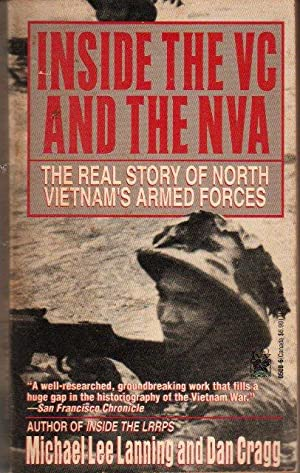Inside the VC and the NVA: The Real Story of North Vietnam's Armed Forces