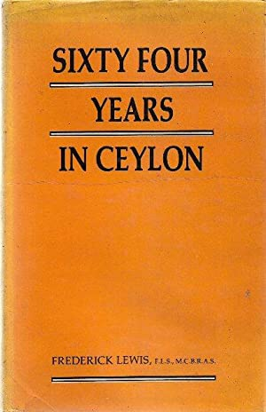 Sixty-four Years in Ceylon : Reminiscences of Life and Adventure