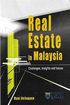 Real Estate in Malaysia : Challenges, Insights and Issues