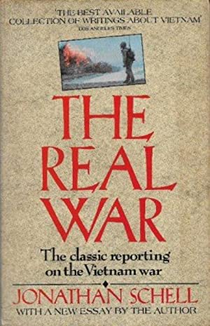 The Real War: The Classic Reporting on the Vietnam War