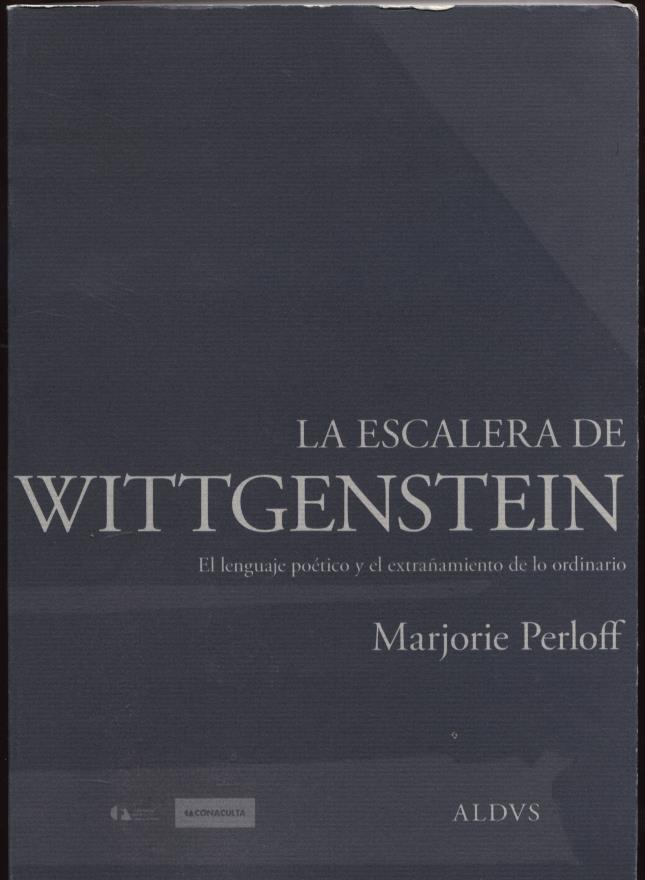 La escalera de Wittgenstein. El lenguaje poetico el extranamiento de lo ordinario.[Wittgenstein&#...