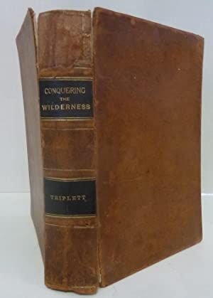 Conquering The Wilderness, Or New Pictorial History Of The Life And Times Of The Pioneer Heroes And...