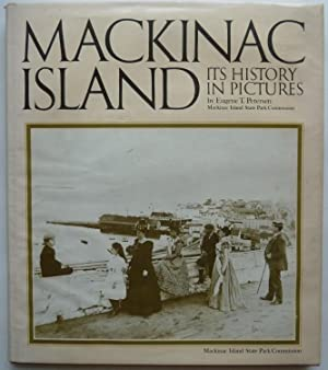 Mackinac Island, Its History in Pictures: Petersen, Eugene T.