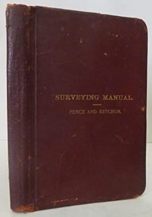 A Manual of Field and Office Methods: Pence, William D.