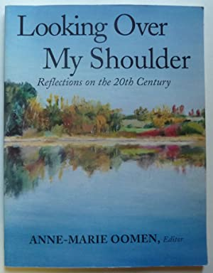 Looking over My Shoulder: Reflections on the: Oomen, Anne Marie