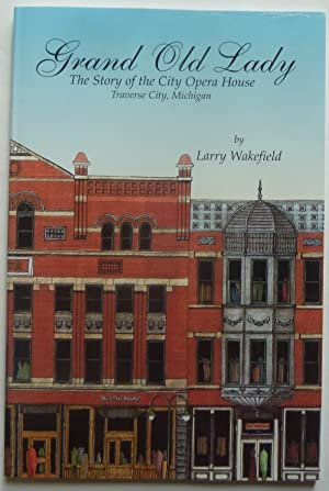 Grand Old Lady: The Story Of The: Wakefield, Larry