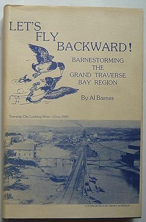Let's Fly Backward, Barnstorming the Grand Traverse: Barnes, Al