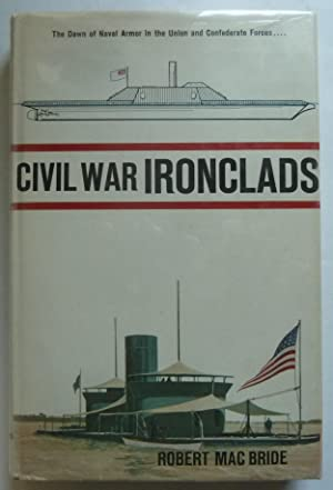 Civil War Ironclads, the Dawn of Naval Armor