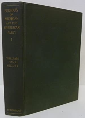 Burrows of Michigan and the Republican Party: Orcutt, William Dana