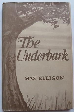 The Underbark [SIGNED COPY]: Ellison, Max