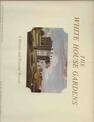 The White House Gardens: A History and: Kramer, Frederick
