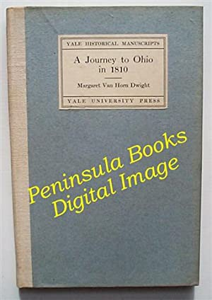 A Journey To Ohio In 1810: Dwight, Margaret