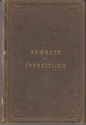 Newgate Of Connecticut, Its Early Origin And Early History: A Full Description of the Famous Sims...