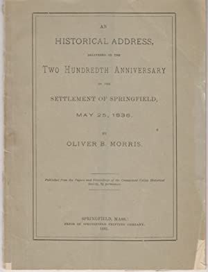 An Historical Address Delivered On The Two Hundredth Anniversary Of The Settlement Of Springfield...