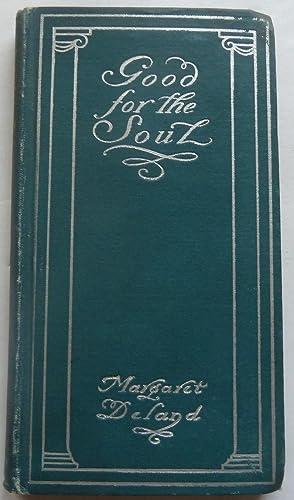 Good for the Soul: Deland, Margaret
