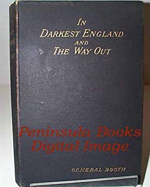 In Darkest England and the Way Out: Booth, General [William]