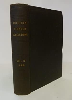 Historical Collections: Collections And Researches Made By The Michigan Pioneer And Historical ...