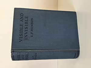 The Visible and Invisible (With Signed Autograph: E F Benson