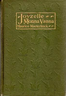 Joyzelle & Monna Vanna: Maeterlinck, Maurice