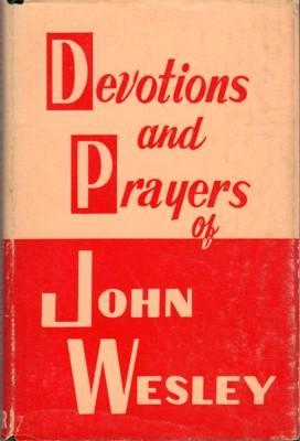 Devotions and Prayers of John Wesley: Demaray, Donald E.,