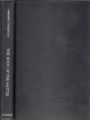 The Root of the Matter. A study: Isherwood, Margaret