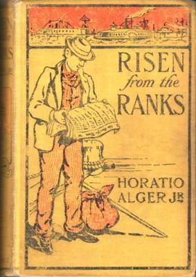 Risen from the Ranks: Alger, Horatio, Jr.