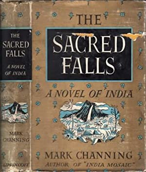 The Sacred Falls. A Novel of India: Channing, Mark