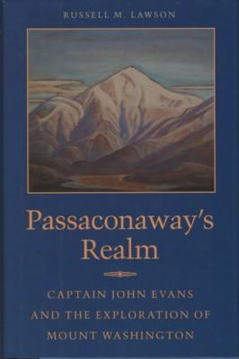 Passaconaway's Realm. Captain John Evans and the: Lawson, Russell M.