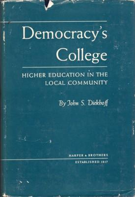 Democracy's College. Higher Education in the Local: Diekhoff, John S.