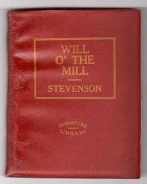 Will O' The Mill and Markheim: Stevenson, Robert Louis