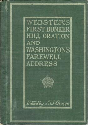 Webster's First Bunker Hill Oration and Washington's: George, A. J.,