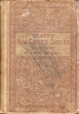A New Graded SPELLING-BOOK: Graves, Joseph A.