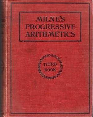 Progressive Arithmetic. Third Book: Milne, William J.