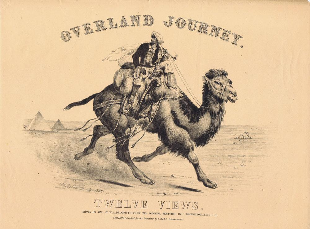 Views of the Overland Journey to India from Original Sketches. BROUGHTON C. DELAMOTTE W.A. Hardcover