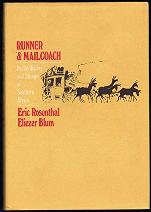Runner and mailcoach. - Postal history and stamps of Southern Africa.: ROSENTHAL E. BLUM E.