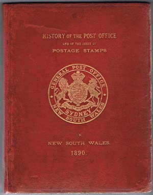 History of the Post Office - together with an historical account of the issue of postage stamps in ...