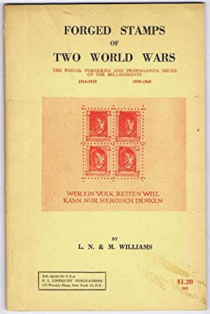 Forged Stamps of Two World Wars: The postal forgeries and propaganda issues of the belligerents ...