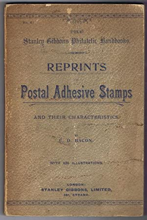 Reprints of Postal Adhesive Stamps and their: BACON E.D.