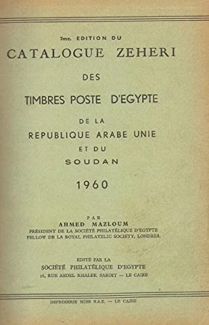 7me. edition du Catalogue Zeheri des Timbres Poste d'Egypte de la Republique Arabe Unie et du ...