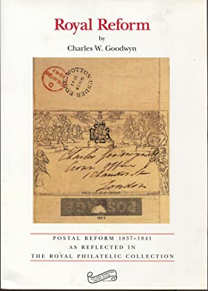 Royal Reform. - Postal Reform 1837-1841 as: GOODWYN Charles W.