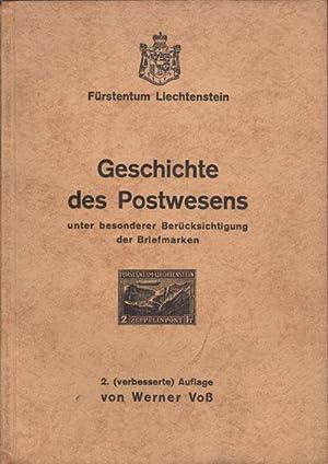 Geschichte des Postwesens - unter besonderer Berucksichtigung der Briefmarken: LIECHTENSTEIN