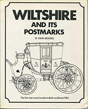 Wiltshire and its Postmarks.: SIGGERS Dr J.