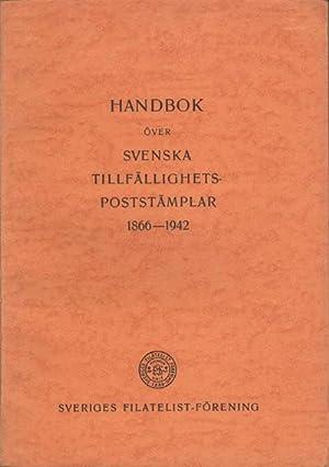 Handbok ofver Svenska Tillfallighets - Poststamplar. - 1866 - 1942.: SVERIGES FILATELIST - FORENING