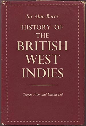 History of the British West Indies.: BURNS A.