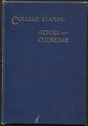 The College Stamps of Oxford and Cambridge. - A study of their history and use from 1870 to 1886.: ...