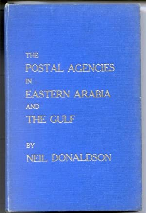The Postal Agencies in Eastern Arabia and: DONALDSON Neil