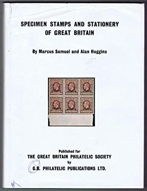 Specimen Stamps and Stationery of Great Britain: SAMUEL M. HUGGINS A.