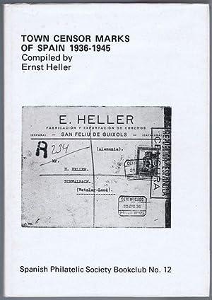 Town Censor Marks of Spain 1936-1945.: HELLER Ernest