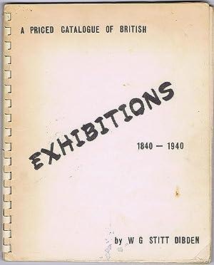A priced catalogue of British Exhibitions 1840-1940.: STITT DIBDEN W.G.