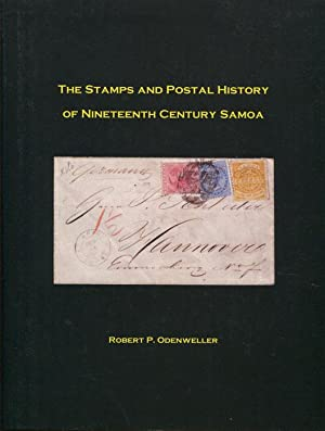 The Stamps and Postal History of Nineteenth Century Samoa.: ODENWELLER Robert P.